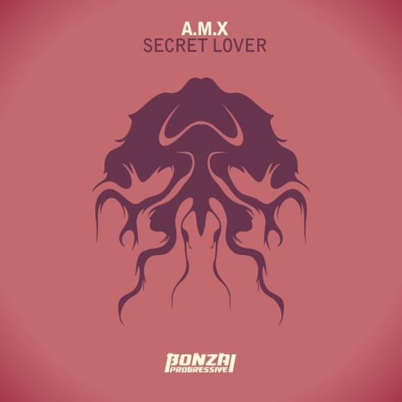 A.M.X – SECRET LOVER (BONZAI PROGRESSIVE)