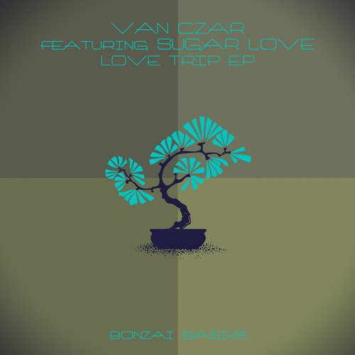 VAN CZAR FEATURING SUGAR LOVE – LOVE TRIP (BONZAI BASIKS)