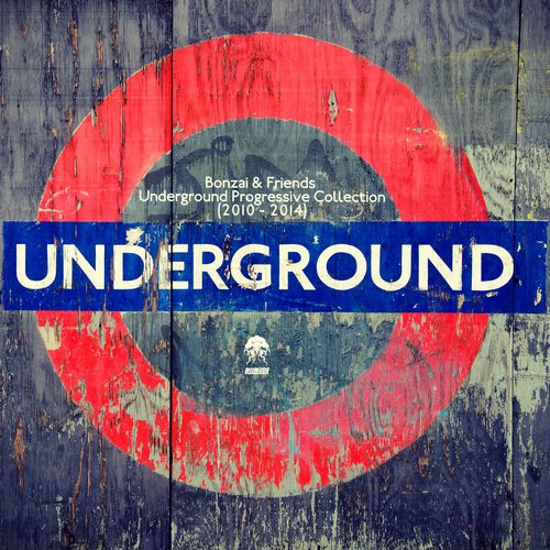 BONZAI & FRIENDS – UNDERGROUND PROGRESSIVE COLLECTION 2010 – 2014 (BONZAI PROGRESSIVE)