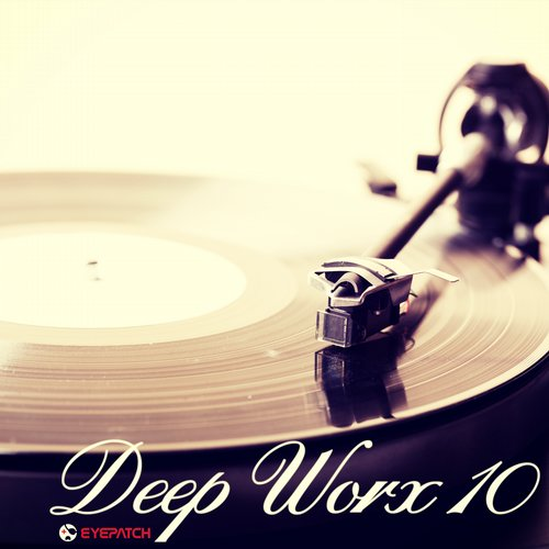 DEEP WORX 10 (EYEPATCH RECORDINGS)
