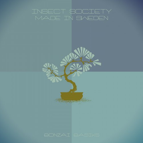 INSECT SOCIETY – MADE IN SWEDEN (BONZAI BASIKS)