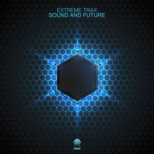 EXTREME TRAX – SOUND AND FUTURE (BONZAI PROGRESSIVE)