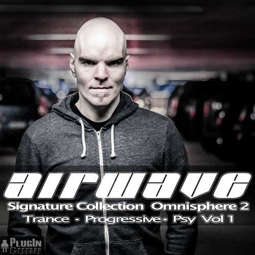AIRWAVE VOLUME 1 – SIGNATURE COLLECTION OMNISPHERE 2 (PLUGINGURU)