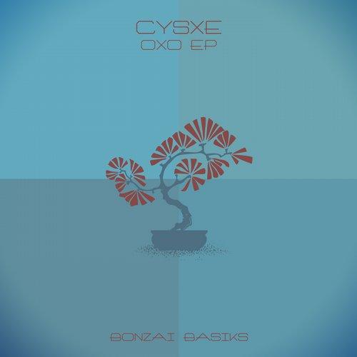 CYSXE – OXO EP (BONZAI BASIKS)