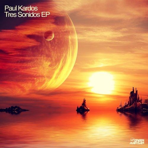PAUL KARDOS – TRES SONIDOS EP (GREEN MARTIAN)