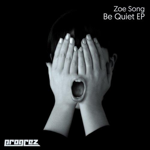 ZOE SONG – BE QUIET EP (PROGREZ)