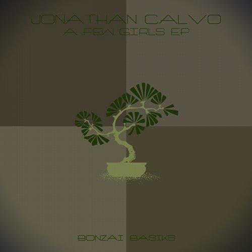 JONATHAN CALVO – A FEW GIRLS EP (BONZAI BASIKS)