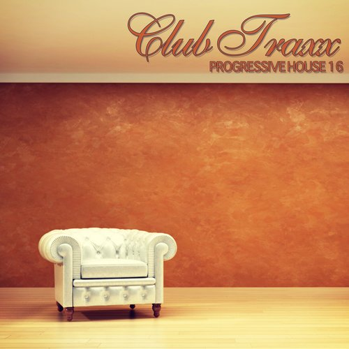 CLUB TRAXX – PROGRESSIVE HOUSE 16 (BONZAI PROGRESSIVE)