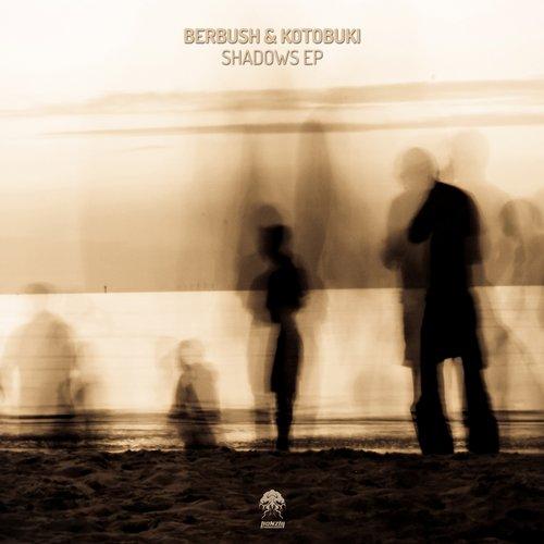 BERBUSH & KOTOBUKI – SHADOWS EP (BONZAI PROGRESSSIVE)