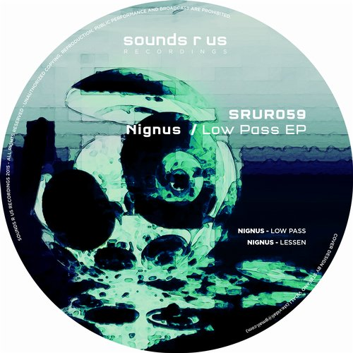 NIGNUS – LOW PASS EP (SOUNDS R US RECORDINGS)