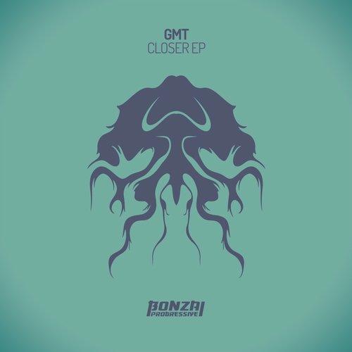 GMT – CLOSER EP (BONZAI PROGRESSIVE)