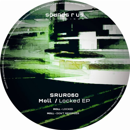MOLL – LOCKED EP (SOUNDS R US RECORDINGS)
