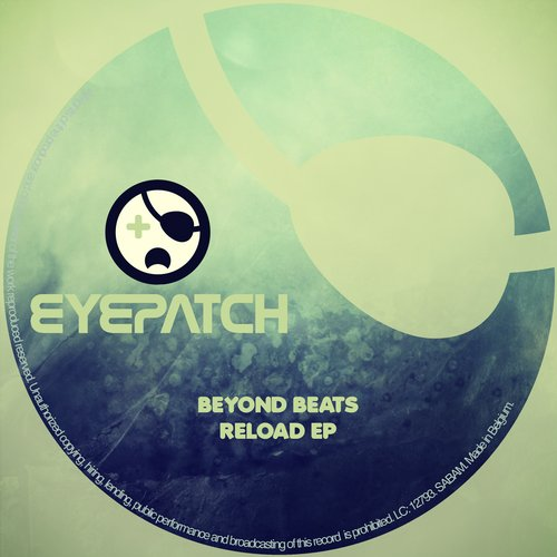 BEYOND BEATS – RELOAD EP (EYEPATCH RECORDINGS)