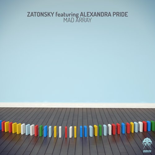 ZATONSKY featuring ALEXANDRA PRIDE – MAD ARRAY (BONZAI PROGRESSIVE)