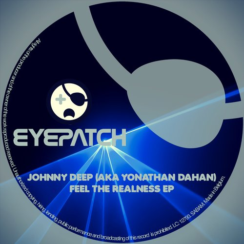 JOHNNY DEEP (AKA YONATHAN DAHAN) – FEEL THE REALNESS EP (EYEPATCH RECORDINGS)