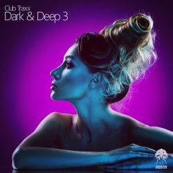 Club Traxx – Dark & Deep 3
