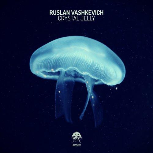 RUSLAN VASHKEVICH – CRYSTAL JELLY (BONZAI PROGRESSIVE)