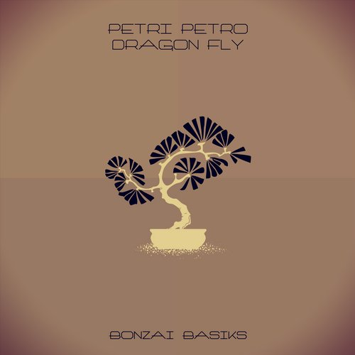 PETRI PETRO – DRAGON FLY (BONZAI BASIKS)