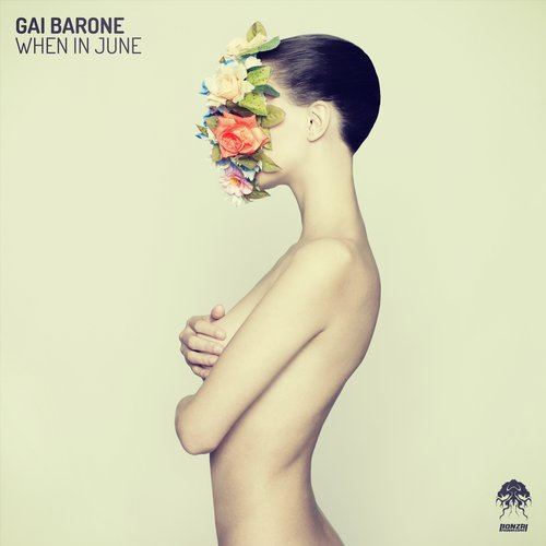 GAI BARONE – WHEN IN JUNE (BONZAI PROGRESSIVE)