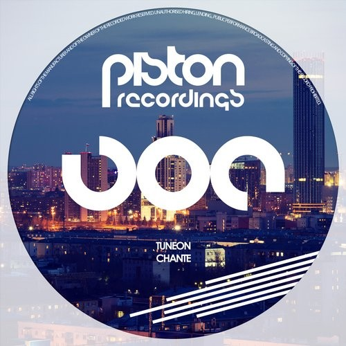 TUNEON – CHANTE (PISTON RECORDINGS)