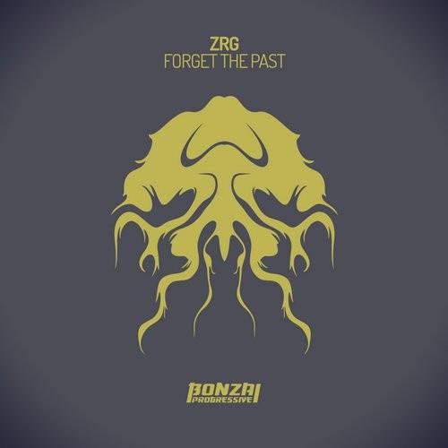 ZRG – FORGET THE PAST (BONZAI PROGRESSIVE)