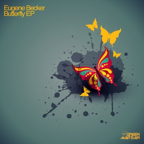 EUGENE BECKER – BUTTERFLY EP (GREEN MARTIAN)