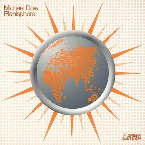 MICHAEL DOW – PLANISPHERE (GREEN MARTIAN)