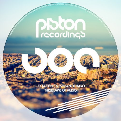 LEX (ATHENS) & ESTEBAN DE HARO – THREE LAWS OF AUDIO (PISTON RECORDINGS)