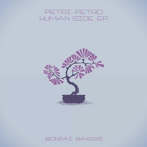 PETRI PETRO – HUMAN SIDE EP (BONZAI BASIKS)