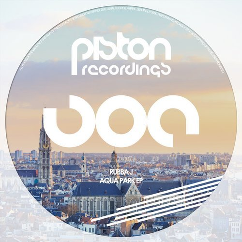 RUBBA J – AQUA PARK EP (PISTON RECORDINGS)