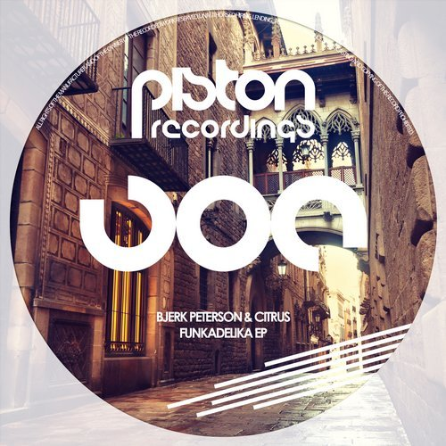 BJERK PETERSON & CITRUS – FUNKADELIKA EP (PISTON RECORDINGS)