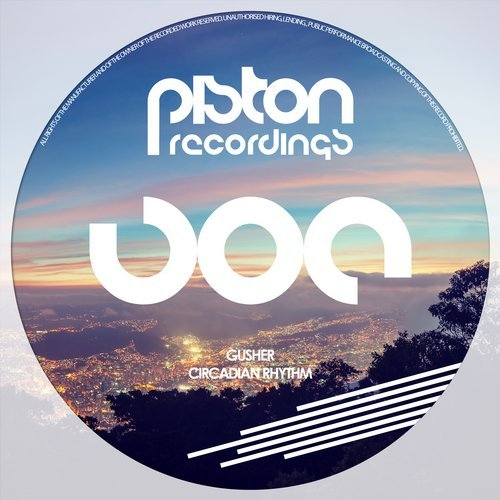 GUSHER – CIRCADIAN RHYTHM (PISTON RECORDINGS)