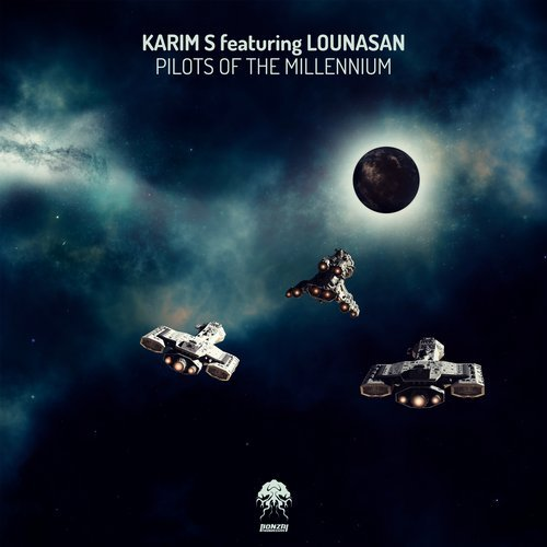 KARIM S featuring LOUNASAN – PILOTS OF THE MILLENNIUM (BONZAI PROGRESSIVE)