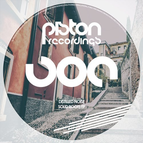 DISTILLED NOISE – SOLID ROOTS EP (PISTON RECORDINGS)