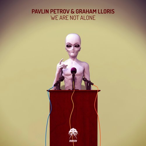 PAVLIN PETROV & GRAHAM LLORIS – WE ARE NOT ALONE (BONZAI PROGRESSIVE)