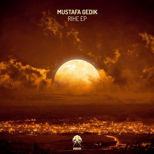 MUSTAFA GEDIK – RIHE EP (BONZAI PROGRESSIVE)