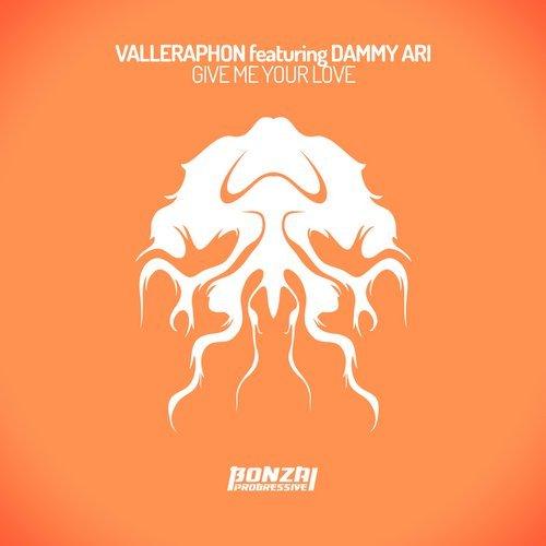 VALLEPHARON featuring DAMMY ARI – GIVE ME YOUR LOVE (BONZAI PROGRESSIVE)