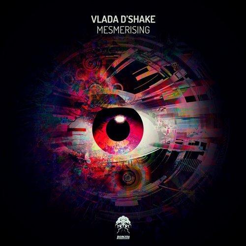 VLADA D'SHAKE – MESMERISING (BONZAI PROGRESSIVE)