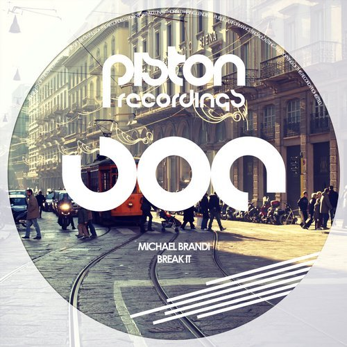 MICHAEL BRANDI – BREAK IT (PISTON RECORDINGS)
