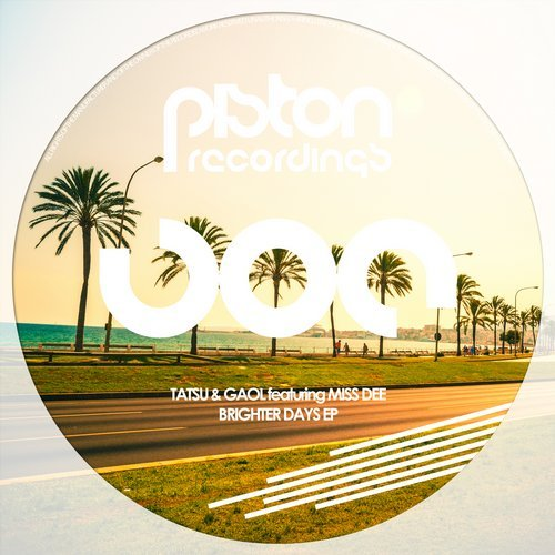 TATSU & GAOL featuring MISS DEE – BRIGHTER DAYS EP (PISTON RECORDINGS)