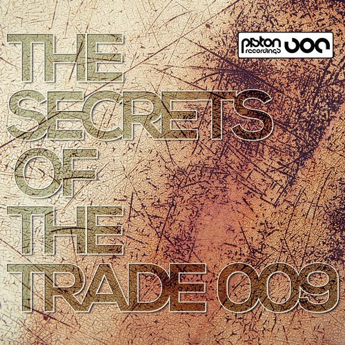 THE SECRETS OF THE TRADE 009 (PISTON RECORDINGS)