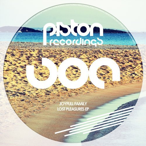 JOYFULL FAMILY – LOST PLEASURES EP (PISTON RECORDINGS)