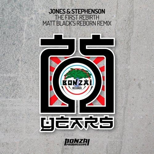 JONES & STEPHENSON – THE FIRST REBIRTH – MATT BLACK'S REBORN REMIX (BONZAI PROGRESSIVE)