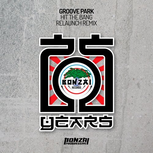 GROOVE PARK – HIT THE BANG – RELAUNCH REMIX (BONZAI PROGRESSIVE)