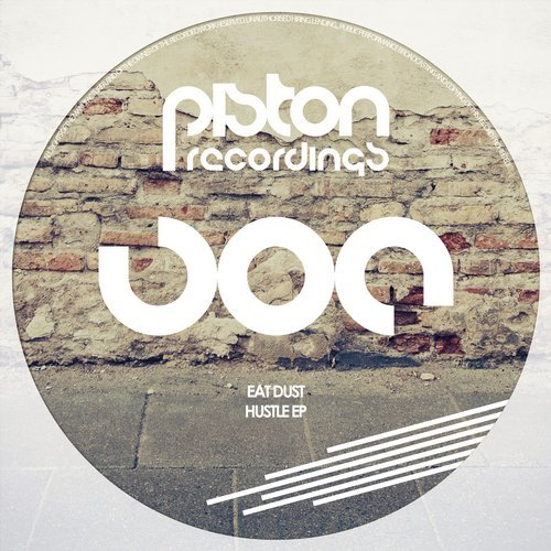 EAT DUST – HUSTLE EP (PISTON RECORDINGS)