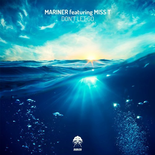 MARINER featuring MISS T – DON'T LET GO (BONZAI PROGRESSIVE)