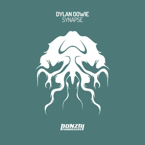 DYLAN DOWIE – SYNAPSE (BONZAI PROGRESSIVE)