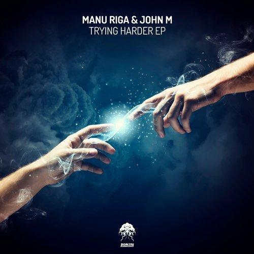 MANU RIGA & JOHN M – TRYING HARDER EP (BONZAI PROGRESSIVE)