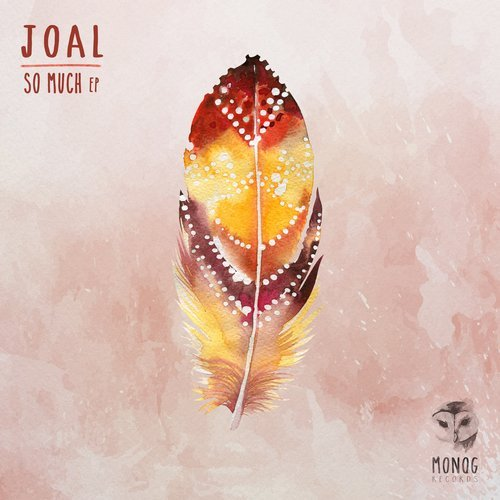 JOAL – SO MUCH EP (MONOG RECORDS)