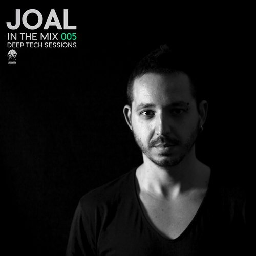 JOAL – IN THE MIX 005 – DEEP TECH SESSIONS (BONZAI PROGRESSIVE)